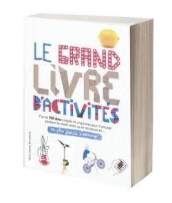 Le Grand livre d'activités: Ne plus jamais s'ennuyer