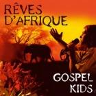 Rêves d'Afrique - Gospel Kids
