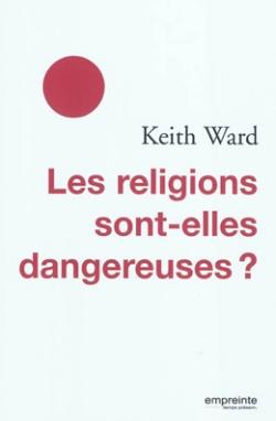 Les religions sont-elles dangereuses?