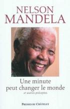 Nelson Mandela, Une minute peut changer le monde