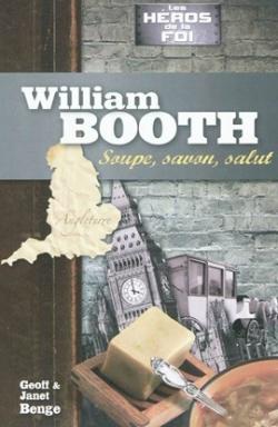 William Booth: soupe, savon, salut