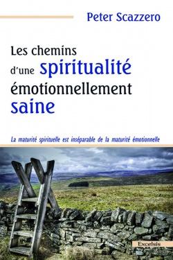 Les chemins d'une spiritualité émotionnellement saine,