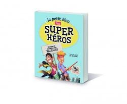 Le petit dico des super héros, Deviens un champion des valeurs