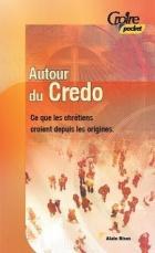 Autour du credo, ce que les chrétiens croient depuis les origines