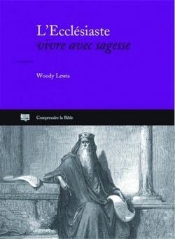 L'Ecclésiaste, vivre avec sagesse