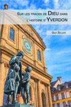 Sur les traces de Dieu dans l'histoire d'Yverdon