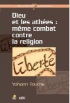 Dieu et les athées: même combat contre la religion,