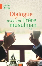 Dialogue avec un frère musulman