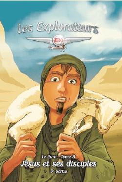 Les Explorateurs, tome 8: Jésus et ses disciples