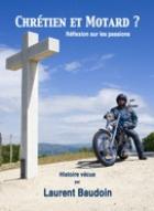 Chrétien et motard? Réflexion sur les passions