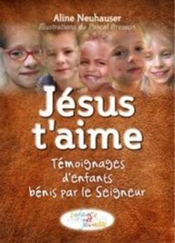 Jésus t'aime, témoignages d'enfants