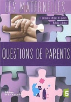 Les Maternelles - Questions de parents