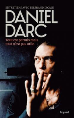 Daniel Darc, Tout est permis mais tout n'est pas utile