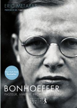 Bonhoeffer, pasteur, martyr, prophète, espion