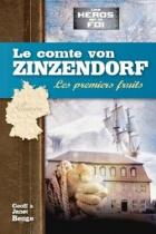 Le Comte von Zinzendorf, les premiers fruits